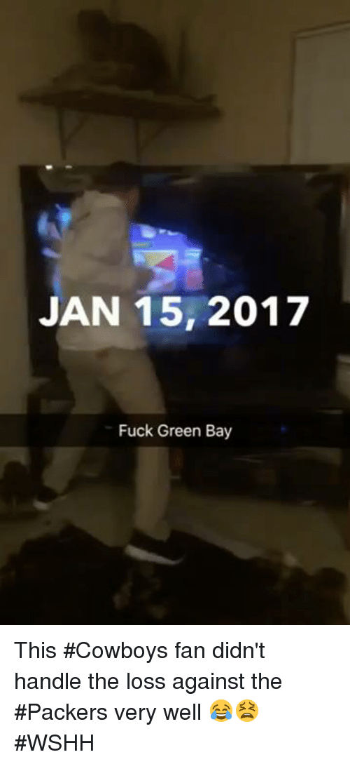 Hood and Green Bay: JAN 15, 2017  Fuck Green Bay This #Cowboys fan didn't handle the loss against the #Packers very well 😂😫 #WSHH