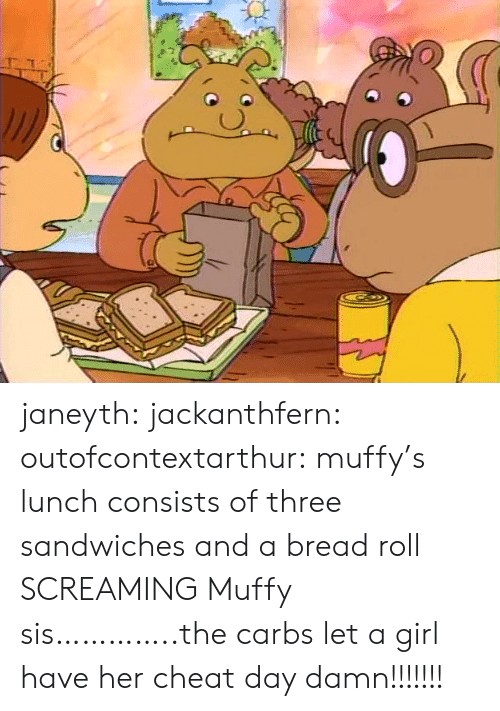 sandwiches: janeyth: jackanthfern:  outofcontextarthur:  muffy's lunch consists of three sandwiches and a bread roll  SCREAMING Muffy sis…………..the carbs   let a girl have her cheat day damn!!!!!!!