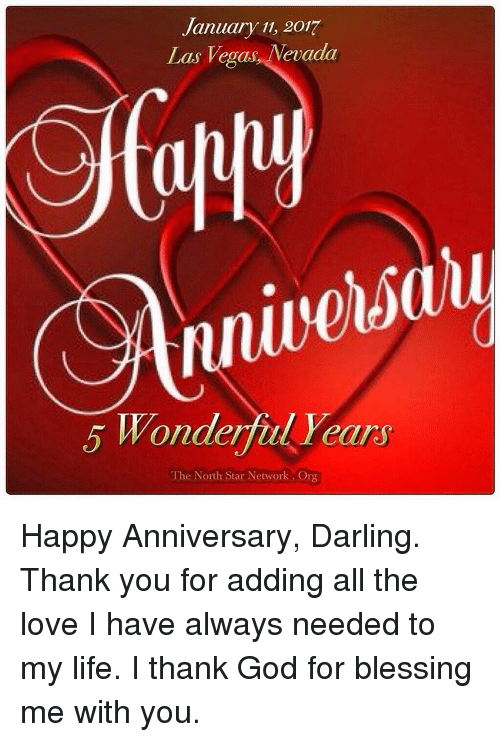 Memes, Las Vegas, and Happy Anniversary: January 11, 2017  Las Vegas, Nevada  5 Wonderful years  The North Star Network Org Happy Anniversary, Darling. Thank you for adding all the love I have always needed to my life. I thank God for blessing me with you.