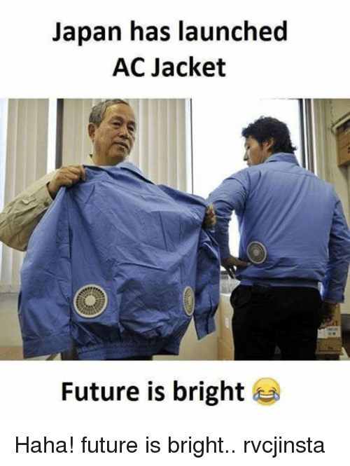 Memes, Japan, and 🤖: Japan has launched  AC Jacket  Future is bright Haha! future is bright.. rvcjinsta