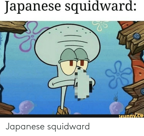 Japanese: Japanese squidward