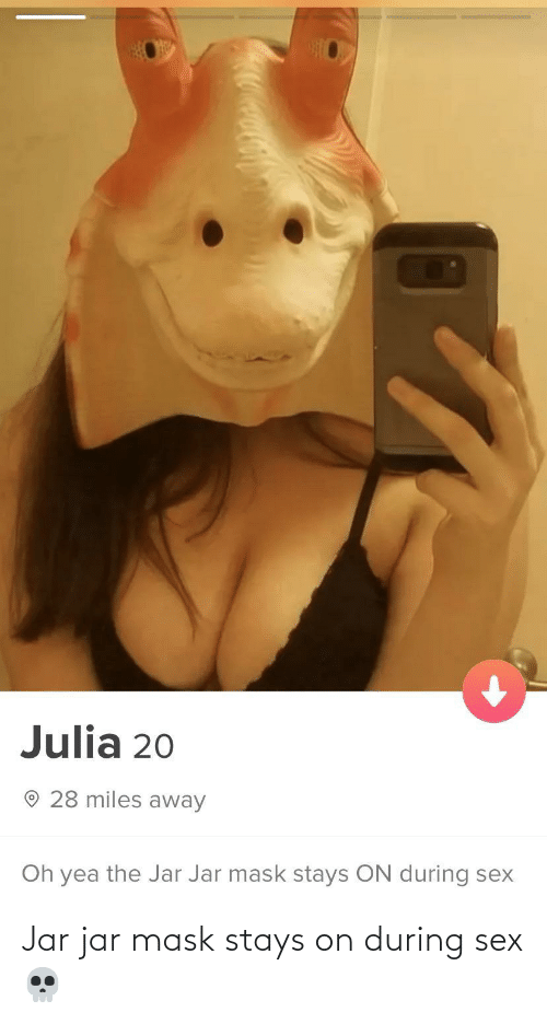 jar jar: Jar jar mask stays on during sex💀