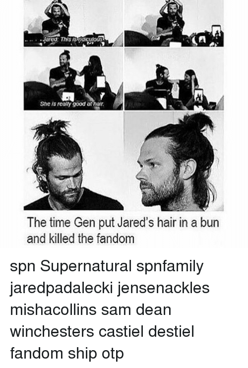 Realied: Jared. This  She is realy good at hatr.  The time Gen put Jared's hair in a bun  and killed the fandom spn Supernatural spnfamily jaredpadalecki jensenackles mishacollins sam dean winchesters castiel destiel fandom ship otp