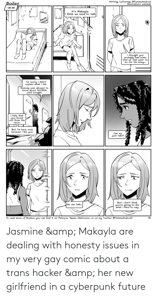 Makayla: Jasmine & Makayla are dealing with honesty issues in my very gay comic about a trans hacker & her new girlfriend in a cyberpunk future
