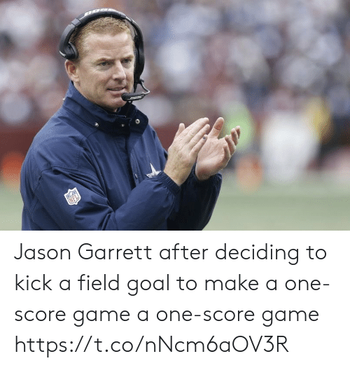 Deciding: Jason Garrett after deciding to kick a field goal to make a one-score game a one-score game https://t.co/nNcm6aOV3R