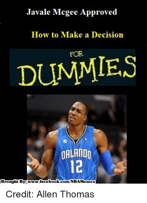 Facebook, Nba, and facebook.com: Javale Mcgee Approved  How to Make a Decision  FOR  ORLANDO  Brought By www.facebook.com/NBAMemes Credit: Allen Thomas