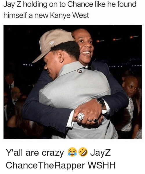 Jay, Jay Z, and Kanye: Jay Z holding on to Chance like he found  himself a new Kanye West Y'all are crazy 😂🤣 JayZ ChanceTheRapper WSHH