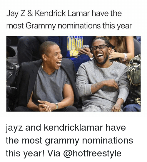 Jay, Jay Z, and Kendrick Lamar: Jay Z & Kendrick Lamar have the  most Grammy nominations this year jayz and kendricklamar have the most grammy nominations this year! Via @hotfreestyle