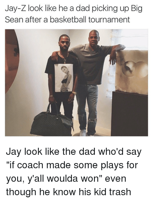 "Basketball, Big Sean, and Dad: Jay-Z look like he a dad picking up Big  Sean after a basketball tournament Jay look like the dad who'd say ""if coach made some plays for you, y'all woulda won"" even though he know his kid trash"