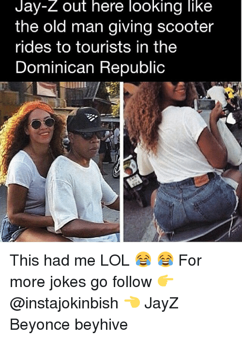 Beyonce, Jay, and Jay Z: Jay-Z out here looking like  the old man giving scooter  rides to tourists in the  Dominican Republic This had me LOL 😂 😂 For more jokes go follow 👉@instajokinbish 👈 JayZ Beyonce beyhive
