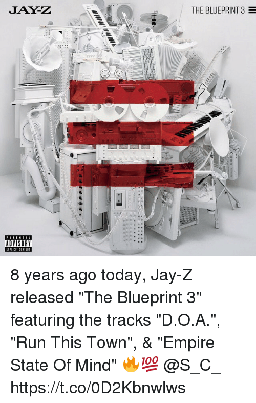 "Empire, Jay, and Jay Z: JAY-Z  THE BLUEPRINT 3  ADVISORY 8 years ago today, Jay-Z released ""The Blueprint 3"" featuring the tracks ""D.O.A."", ""Run This Town"", & ""Empire State Of Mind"" 🔥💯 @S_C_ https://t.co/0D2Kbnwlws"
