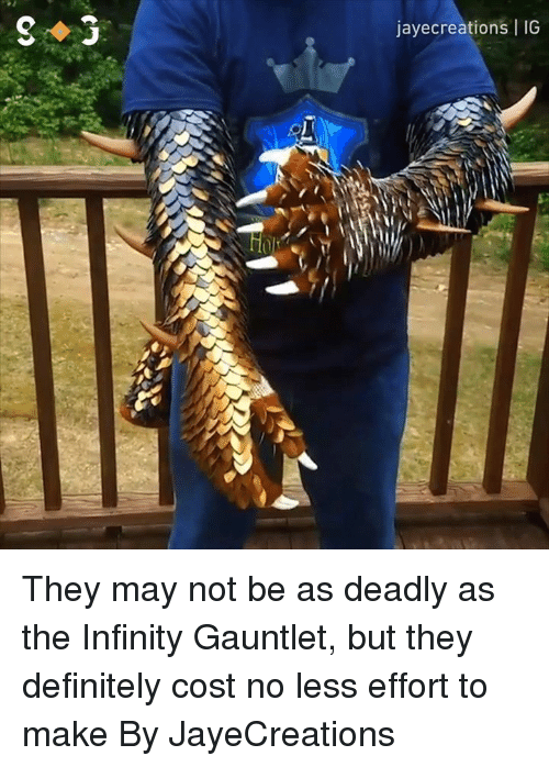 infinity gauntlet: jayecreations IG  il They may not be as deadly as the Infinity Gauntlet, but they definitely cost no less effort to make  By JayeCreations