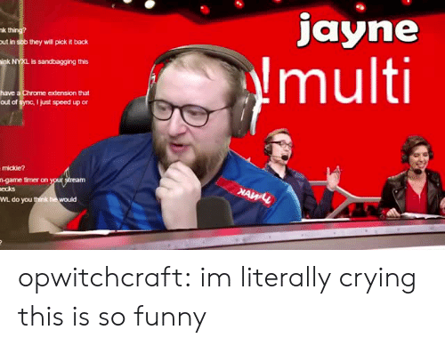 Speed Up: jayne  k th  out in sbb they will pick it back  multi  is sandbagging this  have  out of sync, I just speed up or  Chrome extension that  mickie?  n-game timer on  ecks  WL do you think he would opwitchcraft:  im literally crying this is so funny