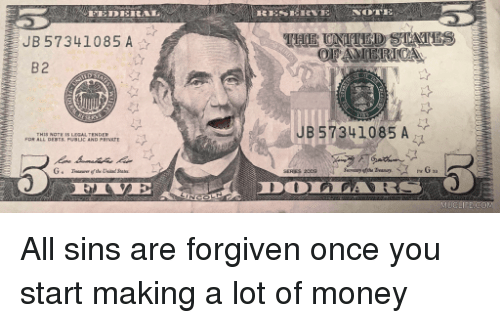 Money, United, and Once: JB 57341085 A  THE UNITED STNTES  OFAMERICA  B2  JB 5734 1085 All sins are forgiven once you start making a lot of money