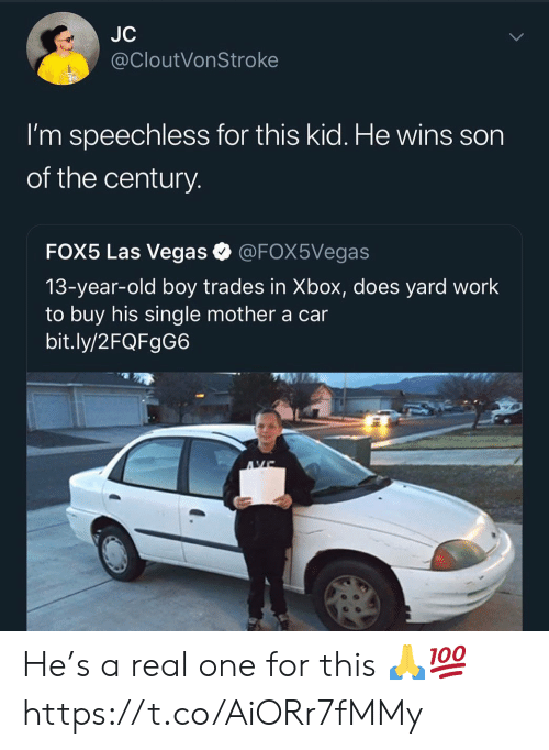 Las Vegas: JC  @CloutVonStroke  I'm speechless for this kid. He wins son  of the century  FOX5 Las Vegas @FOX5Vegas  13-year-old boy trades in Xbox, does yard work  to buy his single mother a car  bit.ly/2FQFgG6 He's a real one for this 🙏💯 https://t.co/AiORr7fMMy