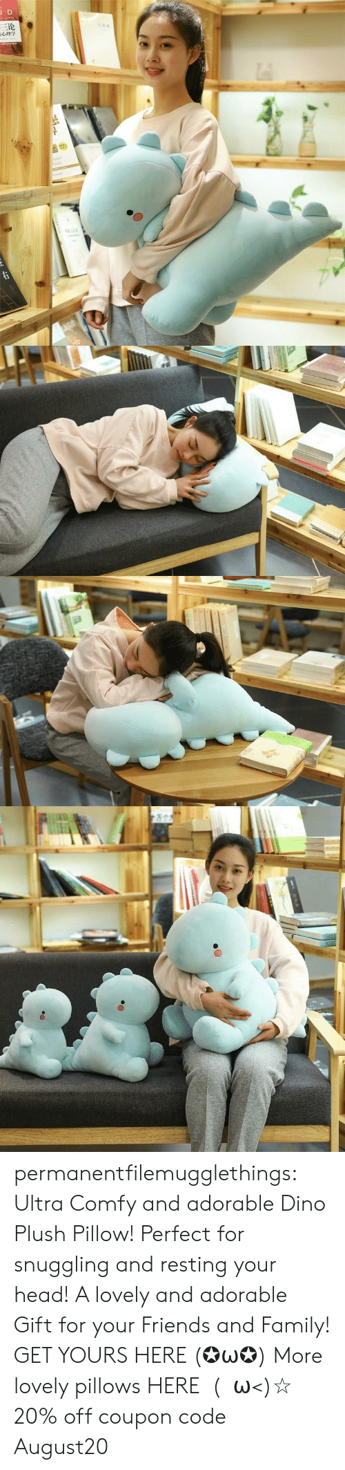 pillows: JD  三论  laint  orld  TDNAR  ww.e permanentfilemugglethings:  Ultra Comfy and adorable Dino Plush Pillow! Perfect for snuggling and resting your head! A lovely and adorable Gift for your Friends and Family! GET YOURS HERE (✪ω✪) More lovely pillows HERE  (・ω<)☆ 20% off coupon code:August20