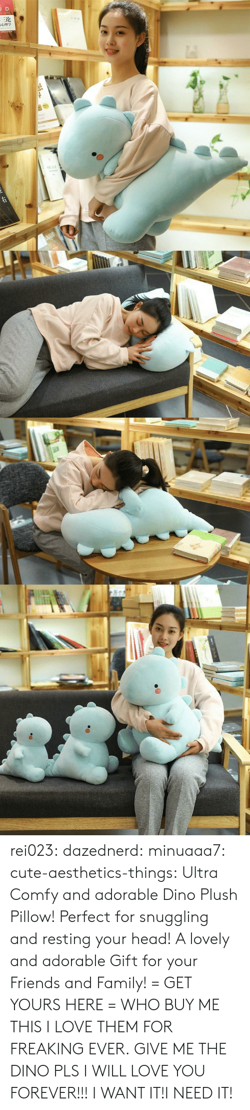 Resting: JD  三论  laint  orld  TNAR  ww.e rei023: dazednerd:  minuaaa7:   cute-aesthetics-things:  Ultra Comfy and adorable Dino Plush Pillow! Perfect for snuggling and resting your head! A lovely and adorable Gift for your Friends and Family! = GET YOURS HERE =  WHO BUY ME THIS I LOVE THEM FOR FREAKING EVER.   GIVE ME THE DINO PLS I WILL LOVE YOU FOREVER!!!  I WANT IT!I NEED IT!
