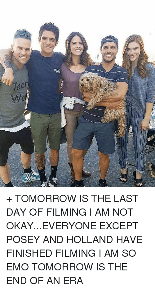 Memes, 🤖, and Jeans: Jean + TOMORROW IS THE LAST DAY OF FILMING I AM NOT OKAY...EVERYONE EXCEPT POSEY AND HOLLAND HAVE FINISHED FILMING I AM SO EMO TOMORROW IS THE END OF AN ERA