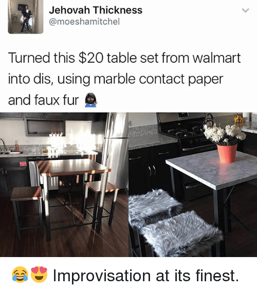Memes, Walmart, and 🤖: Jehovah Thickness  @moeshamitchel  Turned this $20 table set from walmart  into dis, using marble contact paper  and faux fur 😂😍 Improvisation at its finest.