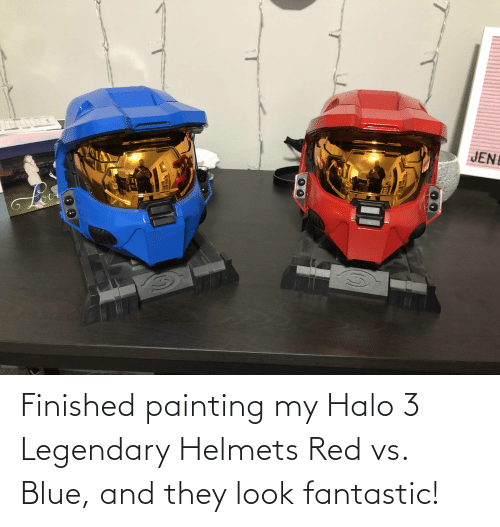 Red vs. Blue: JENI Finished painting my Halo 3 Legendary Helmets Red vs. Blue, and they look fantastic!