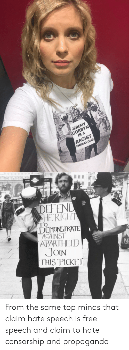 Apartheid: JEREMY  CORBYN  IS A  RACIST  ENDEAVOUR  DEFEND  HERIGHT  TO  DEMONSTRATE  AGAINST  APARTHEID  JOIN  THIS PICKET From the same top minds that claim hate speech is free speech and claim to hate censorship and propaganda