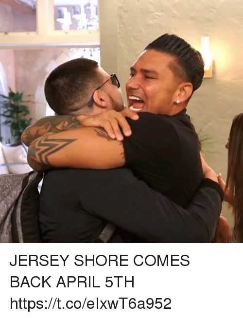 Funny, April, and Jersey Shore: JERSEY SHORE COMES BACK APRIL 5TH https://t.co/eIxwT6a952
