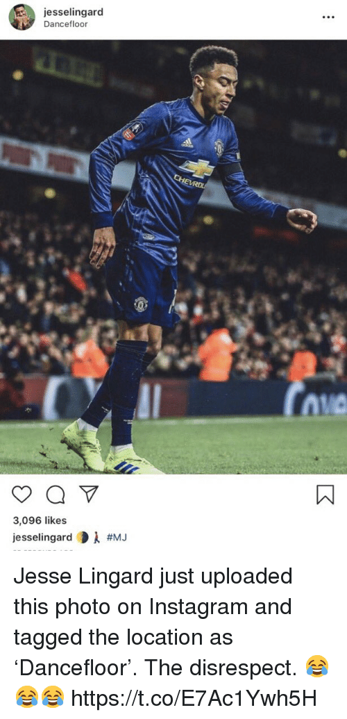 Lingard: jesselingard  Dancefloor  RDL  3,096 likes  jesselingard Di Jesse Lingard just uploaded this photo on Instagram and tagged the location as 'Dancefloor'.   The disrespect. 😂😂😂 https://t.co/E7Ac1Ywh5H