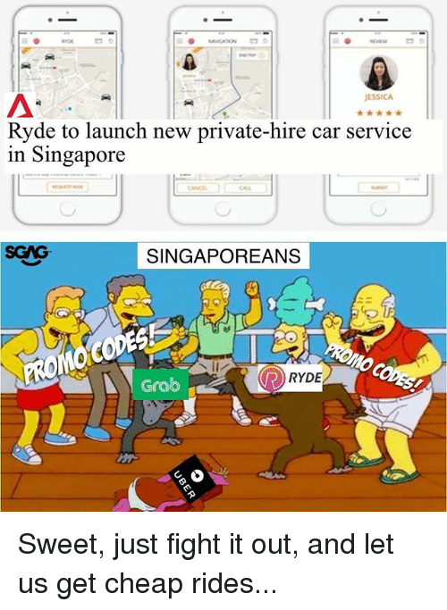 Memes, Singapore, and Fight: JESSICA  Ryde to launch new private-hire car service  in Singapore  CALL  SGAG  SINGAPOREANS  RYDE  Grab Sweet, just fight it out, and let us get cheap rides...