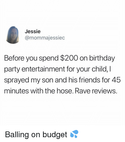 Bailey Jay, Birthday, and Friends: Jessie  @mommajessiec  Before you spend $200 on birthday  party entertainment for your child,  sprayed my son and his friends for 45  minutes with the hose. Rave reviews Balling on budget 💦