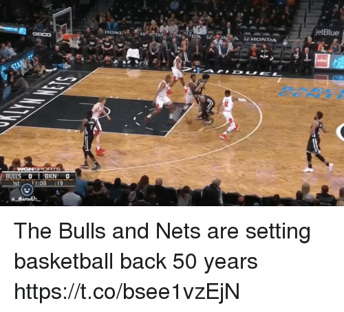 Basketball, Honda, and Sports: jetBlue  HONDA HONDA  nfor  BULLS 0 BKN O  st11:08 :19  @_darcasDa一 The Bulls and Nets are setting basketball back 50 years https://t.co/bsee1vzEjN