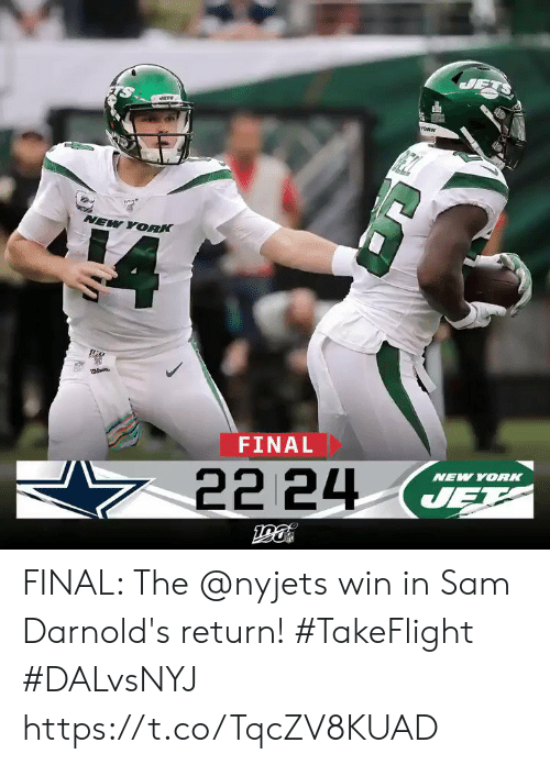 jet: JETS  1ORK  NEW YORK  FINAL  NEW YORK  22 24  JET FINAL: The @nyjets win in Sam Darnold's return! #TakeFlight #DALvsNYJ https://t.co/TqcZV8KUAD