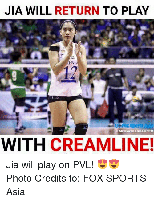 jia: JIA WILL RETURN  TO PLAY  ENE  12  For Sports Asia  MIXGATPANDAN IFO  WITH  CREAM LINE! Jia will play on PVL! 😍😍  Photo Credits to: FOX SPORTS Asia