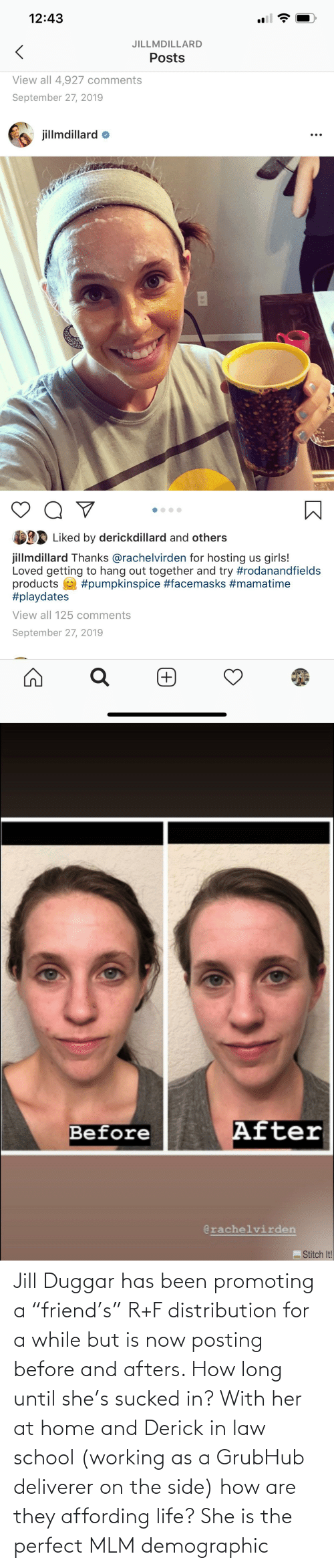"""Law School: Jill Duggar has been promoting a """"friend's"""" R+F distribution for a while but is now posting before and afters. How long until she's sucked in? With her at home and Derick in law school (working as a GrubHub deliverer on the side) how are they affording life? She is the perfect MLM demographic"""