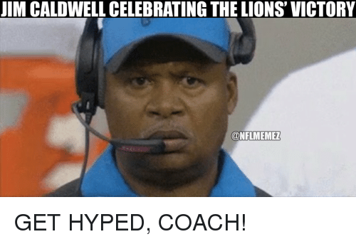 Hype, Nfl, and Lion: JIM CALDWELL CELEBRATING THE LIONS VICTORY  CONFLIMEMEZ GET HYPED, COACH!