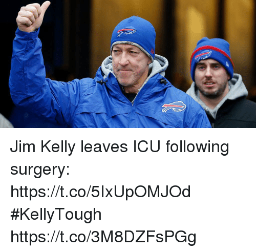 Memes, Jim Kelly, and 🤖: Jim Kelly leaves ICU following surgery: https://t.co/5IxUpOMJOd #KellyTough https://t.co/3M8DZFsPGg