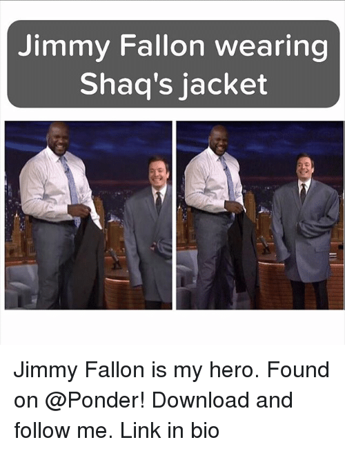 Funny, Jimmy Fallon, and Shaq: Jimmy Fallon wearing  Shaq's jacket Jimmy Fallon is my hero. Found on @Ponder! Download and follow me. Link in bio
