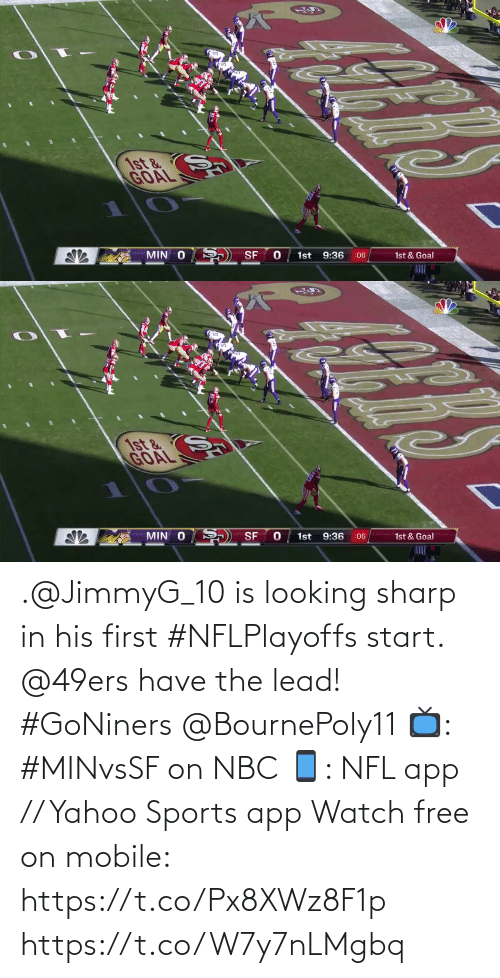 lead: .@JimmyG_10 is looking sharp in his first #NFLPlayoffs start.  @49ers have the lead! #GoNiners @BournePoly11  📺: #MINvsSF on NBC 📱: NFL app // Yahoo Sports app Watch free on mobile: https://t.co/Px8XWz8F1p https://t.co/W7y7nLMgbq