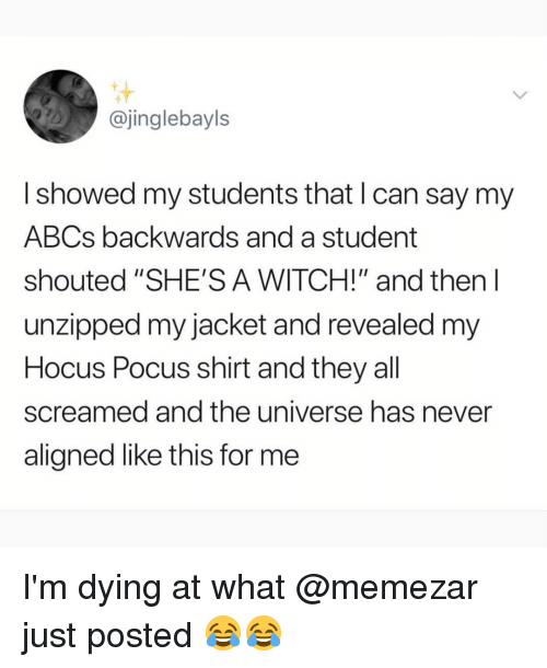 """Hocus Pocus: @jinglebayls  I showed my students that I can say my  ABCs backwards and a student  shouted """"SHE'S A WITCH!"""" and then l  unzipped my jacket and revealed my  Hocus Pocus shirt and they all  screamed and the universe has never  aligned like this for me I'm dying at what @memezar just posted 😂😂"""