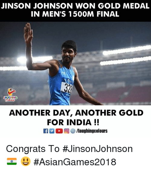 India, Indianpeoplefacebook, and Another: JINSON JOHNSON WON GOLD MEDAL  IN MEN'S 150OM FINAL  LAUGHING  Clewrs  ANOTHER DAY, ANOTHER GOLD  FOR INDIA!!  Ca 2 ( 回參/laughingcolours Congrats To #JinsonJohnson 🇮🇳 😃 #AsianGames2018