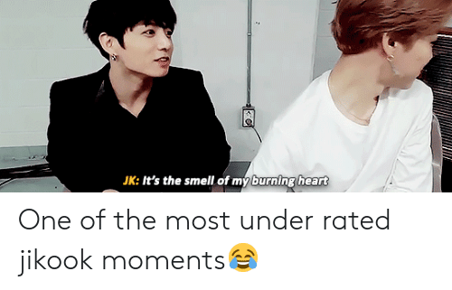 Jikook: JK: It's the smell of my burning heart One of the most under rated jikook moments😂