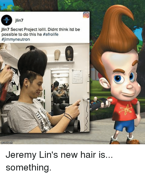 Memes, Hair, and 🤖: jlin7  jlin7 Secret Project lollll. Didnt think itd be  possible to do this ha afrolife  #jimmy neutron Jeremy Lin's new hair is... something.