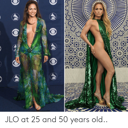 JLo: JLO at 25 and 50 years old..