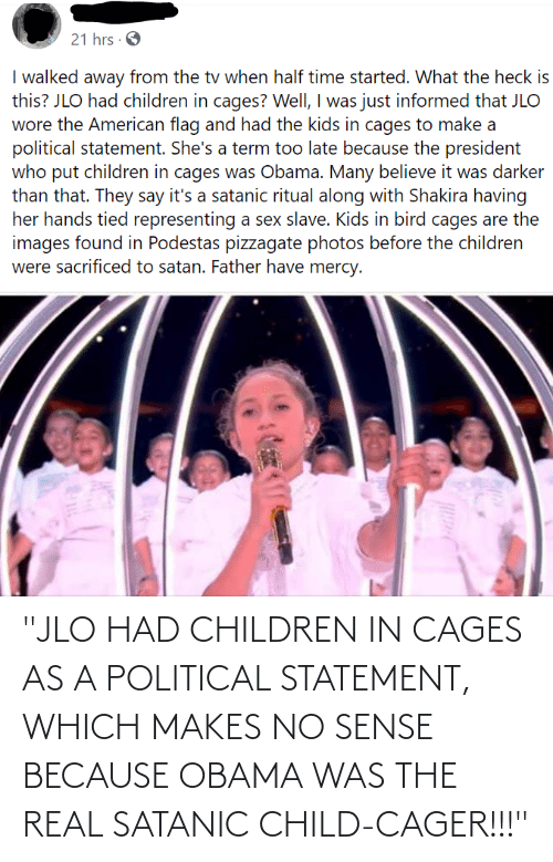 "JLo: ""JLO HAD CHILDREN IN CAGES AS A POLITICAL STATEMENT, WHICH MAKES NO SENSE BECAUSE OBAMA WAS THE REAL SATANIC CHILD-CAGER!!!"""
