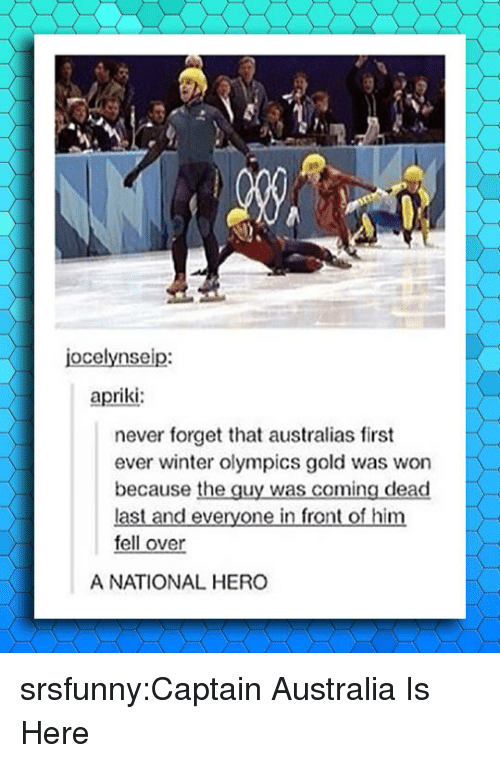 winter olympics: jocelynseip:  apriki  never forget that australias first  ever winter olympics gold was won  because the guy was coming dead  last and everyone in front of him  fell over  A NATIONAL HERO srsfunny:Captain Australia Is Here