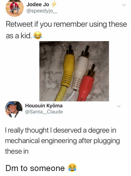 Plugging: Jodee Jo  @speedyjo  Retweet if you remember using these  as a kid.  @will ent  Hououin Kyöma  @Santa_Claude  really thought l deserved a degree in  mechanical engineering after plugging  these in Dm to someone 😂