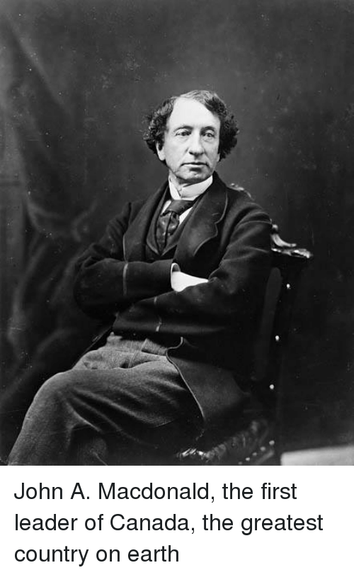 "john alexander macdonald a great leader and a good role model Foreshadowing morris' role in the west,  macdonald, sir john alexander abbott,  ""morris, alexander,"" in dictionary of canadian biography, vol 11,."