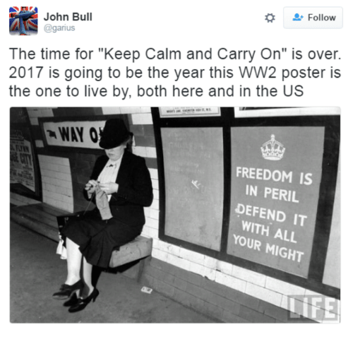 "Memes, Keep Calm, and 🤖: John Bull  Follow  @garius  The time for ""Keep Calm and Carry On"" is over.  2017 is going to be the year this WW2 poster is  the one to live by, both here and in the US  FREEDOM IS  IN PERIL  DEFEND IT  WITH ALL  YOUR"