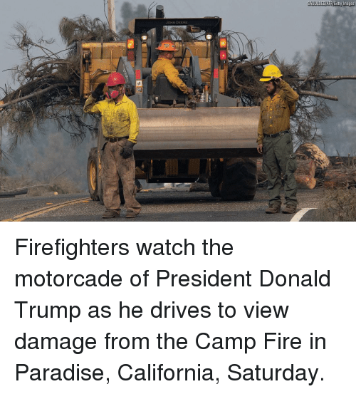 John Deere: JOHN DEERE Firefighters watch the motorcade of President Donald Trump as he drives to view damage from the Camp Fire in Paradise, California, Saturday.