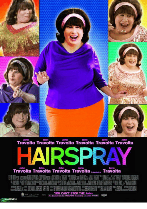 hairspray: John  John  John  John  John  John  Travolta Travolta Travolta Travolta Travolta Travolta  HAIRSPRAY  John  John  John  John  John  Travolta Travolt謁Travoltas Travolta  inbroducing Travolta  YOU CAN'T STOP THE John  NEW LINE CINEMA  DECCA  MOYIEWALL