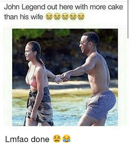 Funny, John Legend, and Cake: John Legend out here with more cake  than his wife Lmfao done 😫😂